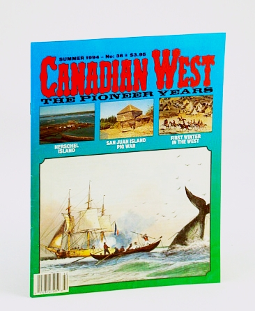 Image for Canadian West Magazine - The Pioneer Years: Summer 1994, Vol. 10, No. 2 (Collector's #36)