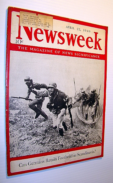 Image for Newsweek - The Magazine of News Significance: April 22, 1940 - Cover Photo of German Troops