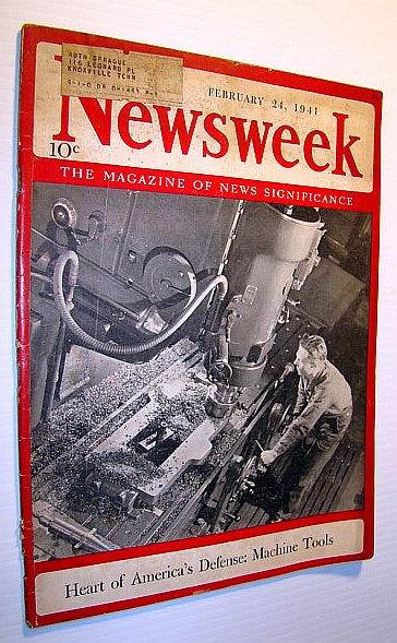 Image for Newsweek - The Magazine of News Significance: February 24, 1941 - Cover Photo of American Machine Tools - The Heart of Her Defense