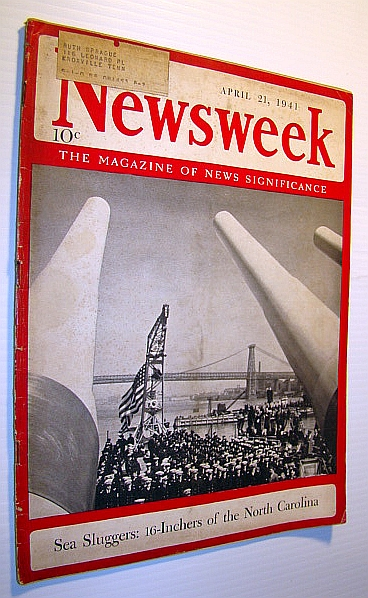Image for Newsweek - The Magazine of News Significance: April 21, 1941 - Cover Photo of the 16-Inch Guns of the North Carolina