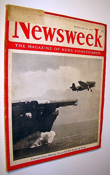 Image for Newsweek - The Magazine of News Significance, February 28, 1944: Smash at Truk