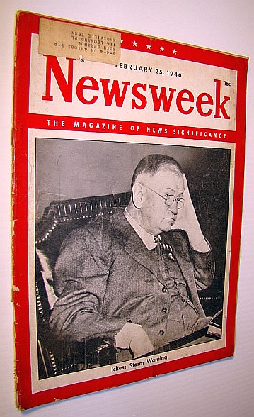 Image for Newsweek - The Magazine of News Significance, February 25, 1946: Ickes Cover Photo