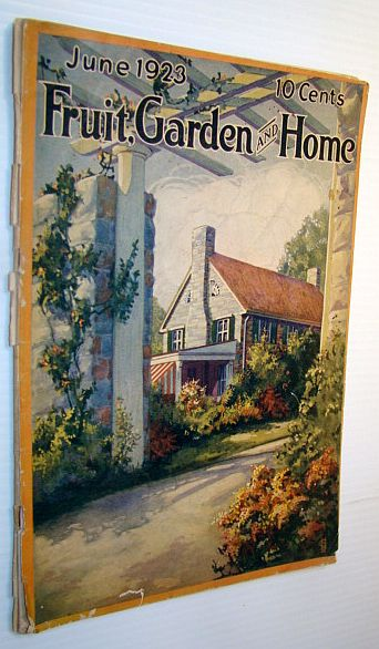 "Image for Fruit, Garden and Home Magazine, June 1923, Vol. I, No. 12 - Last Issue Before Name Change to  ""Better Homes and Gardens"" - ""Hardscrabble"" - The Cabin Home of Ulysses S. Grant"
