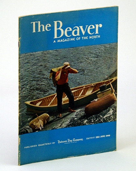 Image for The Beaver, A Magazine of the North, June 1949, Outfit 280 - North Magnetic Pole / New Light on Hearne / Grassy Narrows