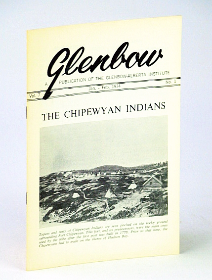 Image for Glenbow- A Publication of the Glenbow-Alberta Institute, January (Jan.) - February (Feb.) 1974, Vol 7, No. 1 - The Chipewyan Indians