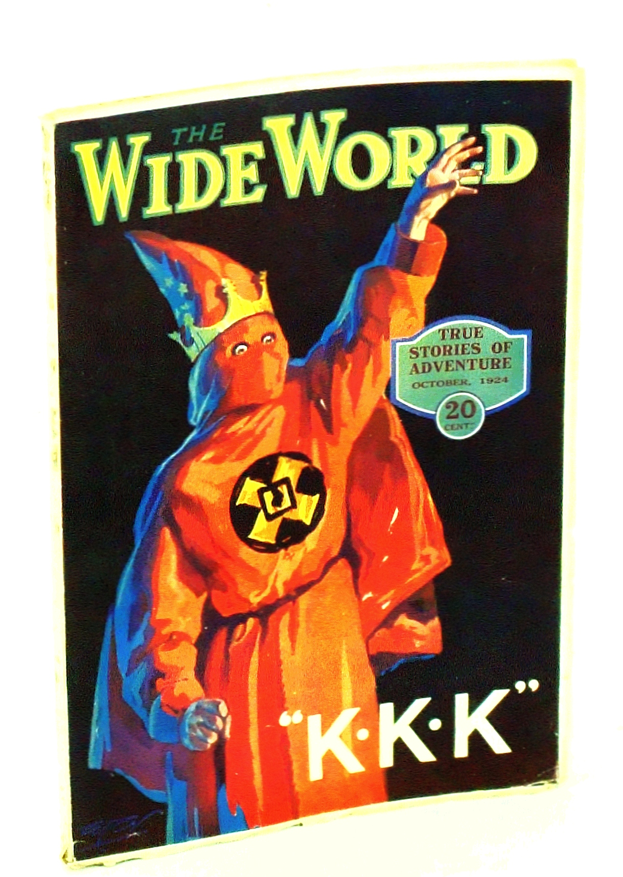 Image for The Wide World Magazine - True Stories of Adventure, October [Oct.] 1924, Vol. LIII, No. 318: KKK [Ku Klux Klan]