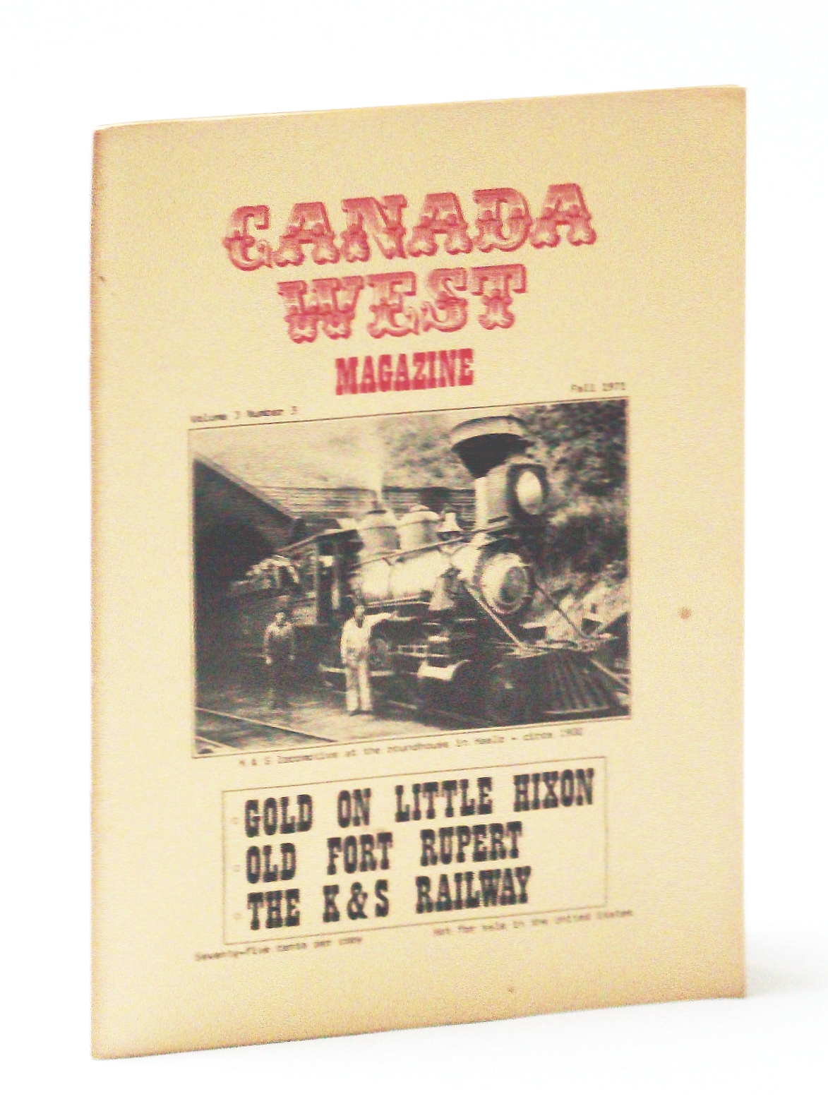 Image for Canada West Magazine, Fall 1971, Volume 3, Number 3 - Gold on Little Hixon / The K & S Railway