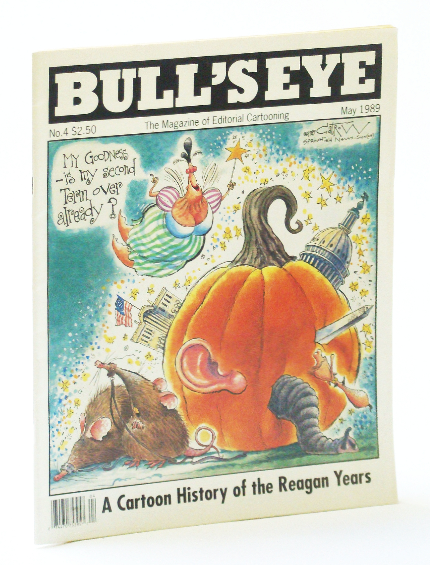 Image for Bull's Eye - The Magazine of Editorial Cartooning, No. 4, May 1989 - A Cartoon History of the Reagan Years