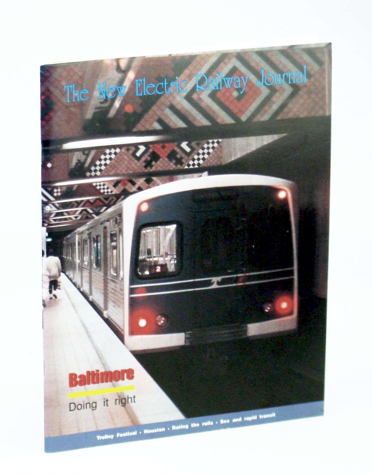 Image for The New Electric Railway Journal, Spring 1991, Vol. III, No. 3 - Rapid Transit for Houston?
