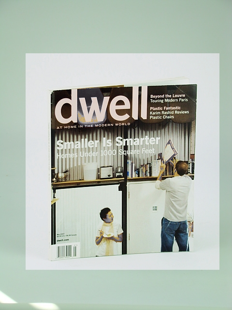 Image for Dwell Magazine - At Home in the Modern World, May 2007 - Homes Under 1,000 Square Feet