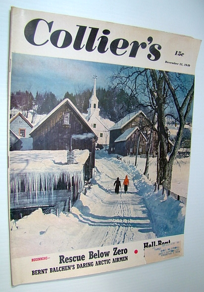 Image for Collier's - The National Weekly Magazine, December 31, 1949 - Bernt Balchen's Arctic Airmen