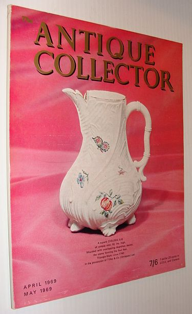 Image for The Antique Collector Magazine, April 1969 / May 1969