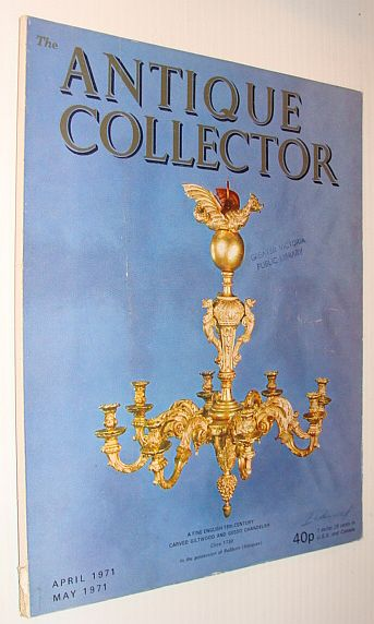 Image for The Antique Collector Magazine, April 1971 / May 1971