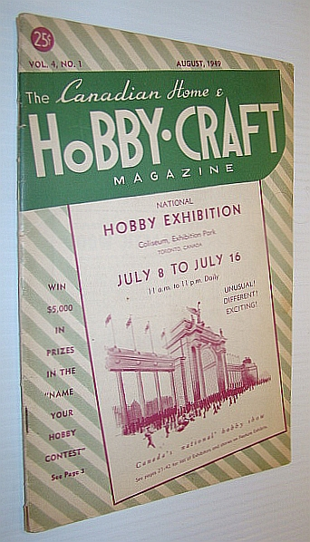 Image for The Canadian Home Hobby-Craft (HobbyCraft) Magazine, August 1949, Vol. 4, No. 1 - National Hobby Exhibition Issue