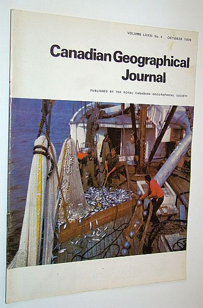 Image for Canadian Geographical Journal, October 1970, Volume 81, No. 4 - Some Western Fences / Canada's Commercial Fisheries