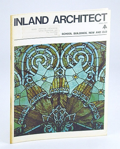 Image for Inland Architect, Chicago Chapter, American Institute of Architects (AIA), April (Apr.) 1973 - School Buildings, New and Old