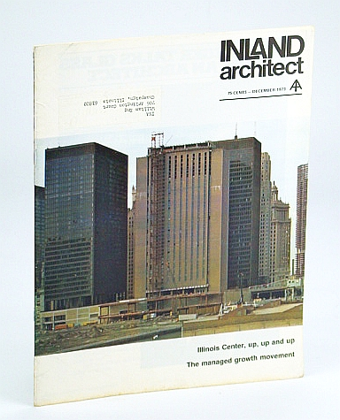 Image for Inland Architect, Chicago Chapter, American Institute of Architects (AIA), December (Dec.) 1973 - The Illinois Center Build-Up