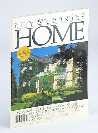 Image for City and Country Home Magazine, May 1986 - Salute to Stratford, Ontario