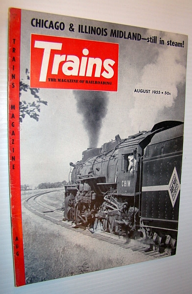 Image for Trains - The Magazine of Railroading, August 1955 - Chicago & Illinois Midland - Still in Steam!