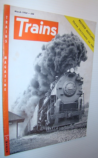 Image for Trains - The Magazine of Railroading, March 1954 - Western Maryland - 3 Railroads in 1, Plus Photo of Marilyn Monroe