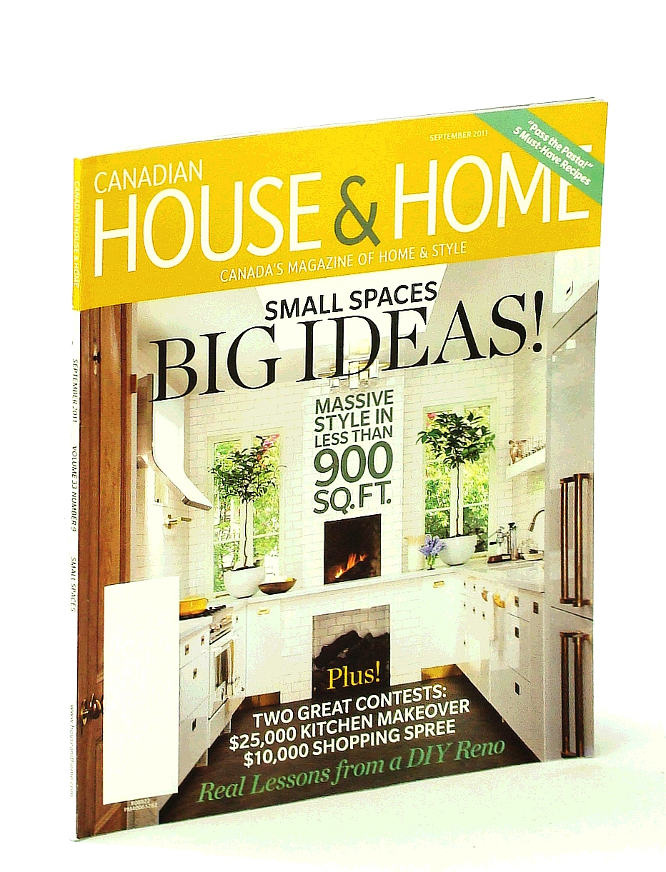 Image for Canadian House & Home - Canada's Magazine of Home & Style, September [Sept.] 2011: Small Spaces Big Ideas! - Massive Style in Less Than 900 Sq. Ft.