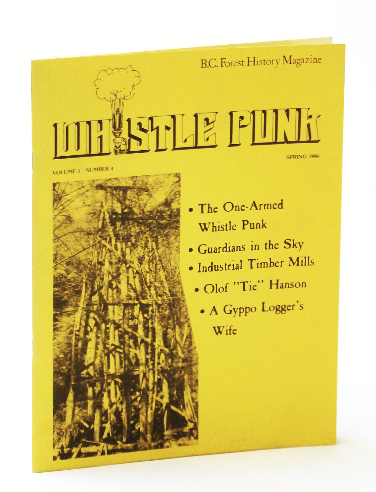Image for Whistle Punk - B.C. Forest History Magazine, Spring 1986, Volume 1, Number 4
