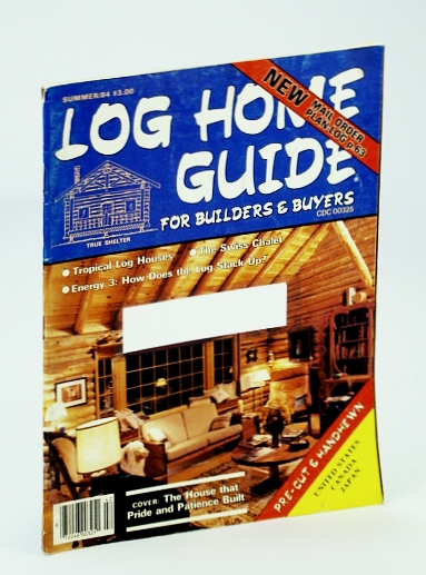 Image for Log Home Guide (Magazine) - For Builders and Buyers, Summer 1984, Vol. 7, No. 3 - The Swiss Chalet