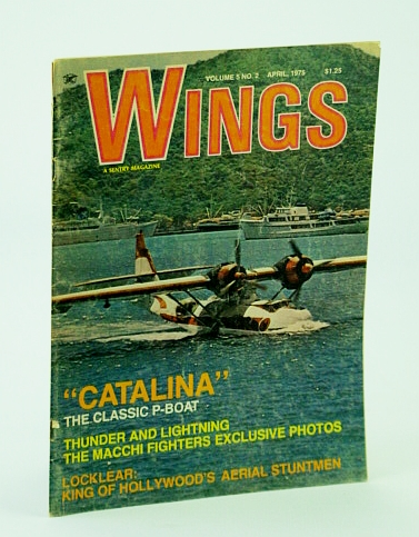 Image for Wings Magazine, Vol. 5 No. 2, April (Apr.) 1975 - Catalina P-Boat Cover Photo / Daredevil Ormer Locklear