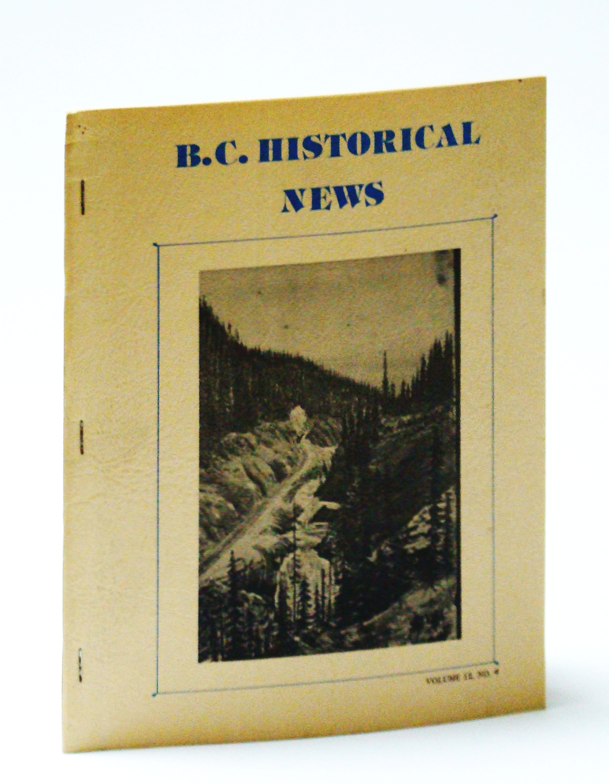 Image for B.C. (British Columbia) Historical News, Volume 12, No. 4, Summer 1979 - The Bell-Irving Land Surveyors
