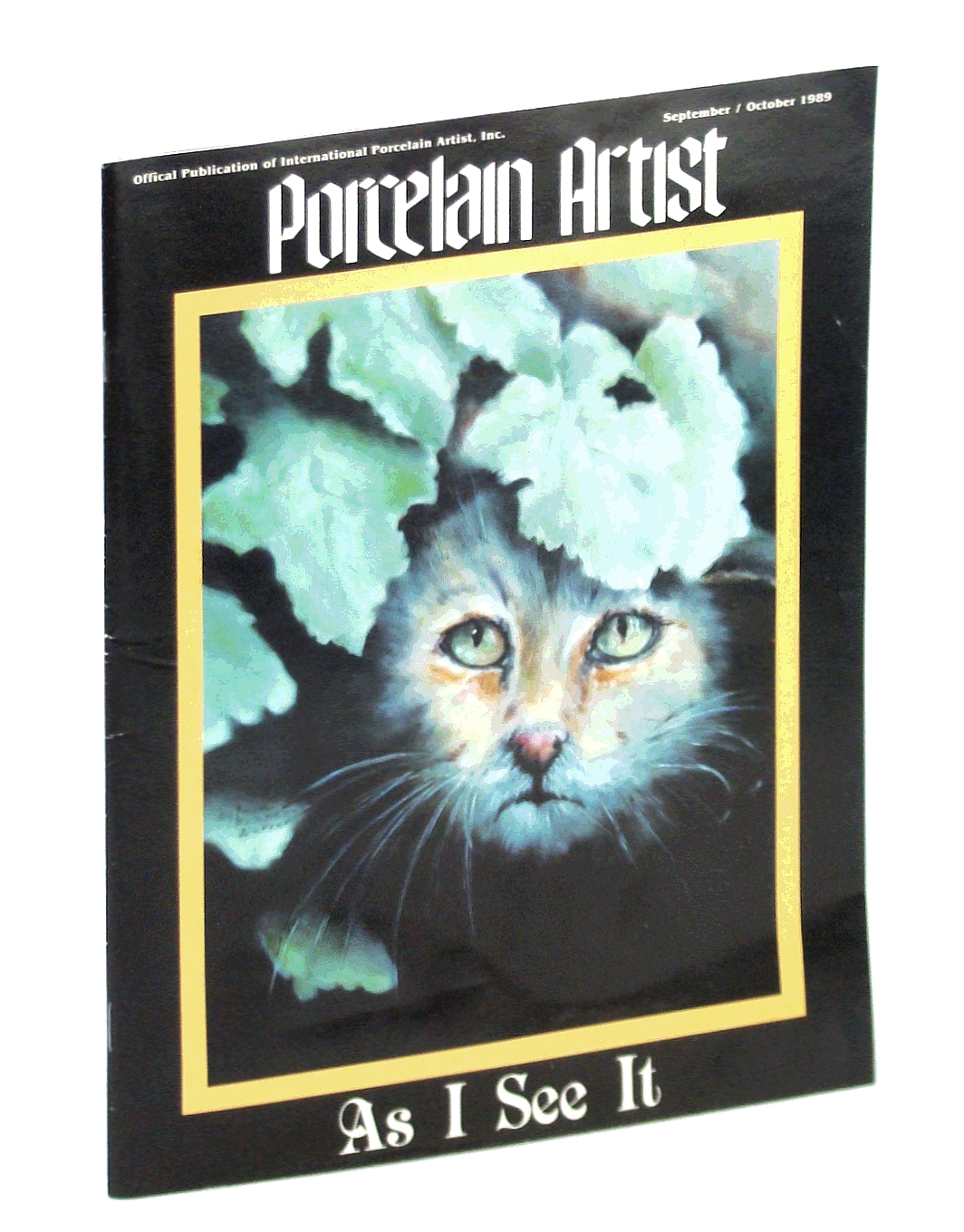 Image for Porcelain Artist [Magazine] September / October [Sept. / Oct.] 1989 - As I See It