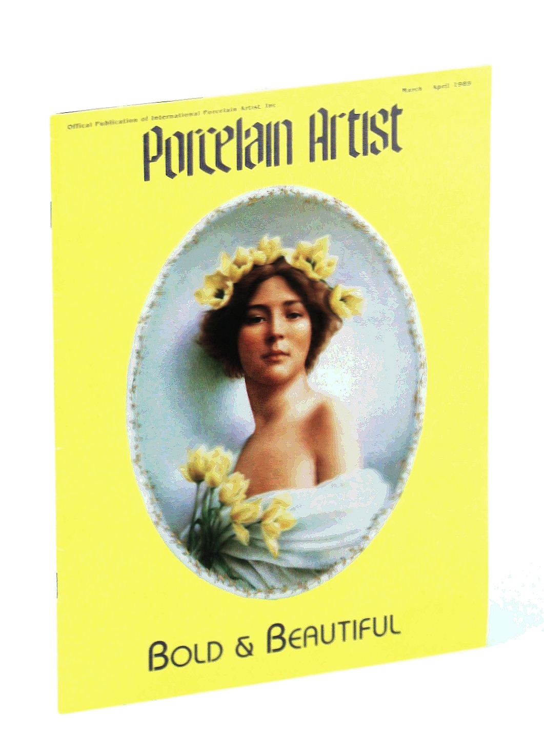 Image for Porcelain Artist [Magazine] March / April [Mar. / Apr.] 1989: Bold & Beautiful