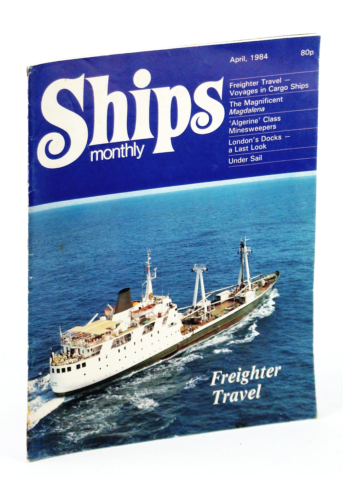 Image for Ships Monthly - The Magazine for Shiplovers Ashore and Afloat, April 1984 - The Magnificent Magdelena