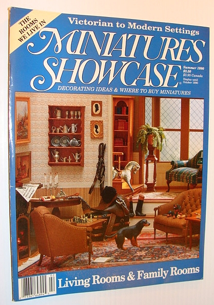 Image for Miniatures Showcase Magazine, Summer 1990 - Living Rooms and Family Rooms