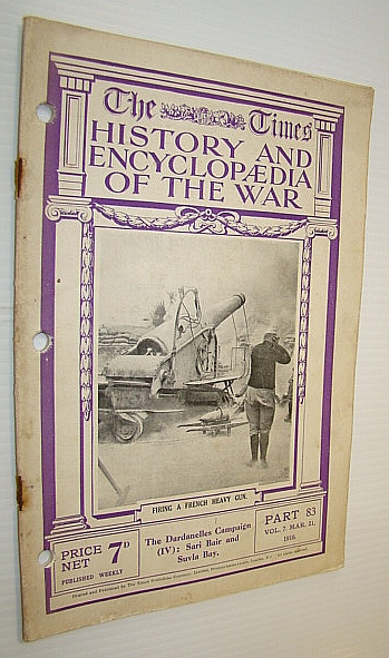 Image for The Times History and Encyclopaedia of the War, Part 83 (Eighty-Three), March (Mar.) 21, 1916: Cover Illustration of Heavy French Gun in Action
