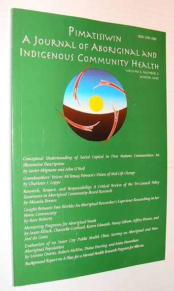 Image for Pimatziwin: A Journey of Aboriginal and Indigenous Community Health, Volume 3, Number 2, Winter 2005