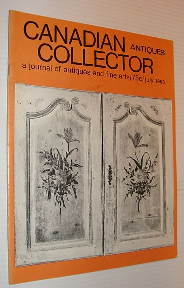 Image for Canadian Antiques Collector Magazine, July 1968, Volume 3, Number 7