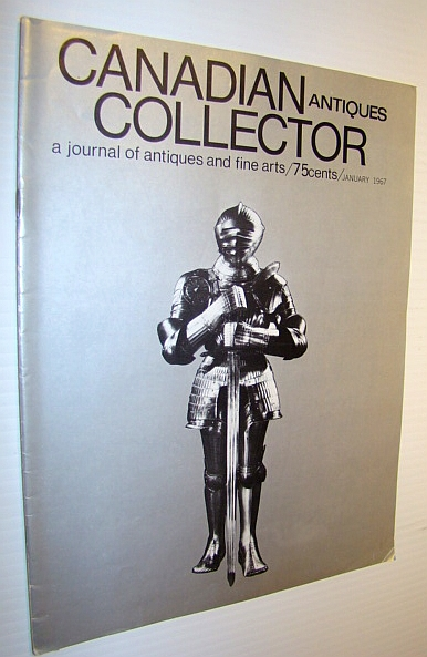 Image for Canadian Antiques Collector - a Journal of Antiques and Fine Arts: January 1967