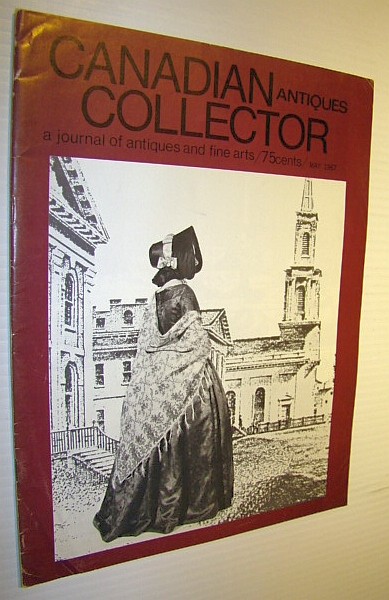 Image for Canadian Antiques Collector - a Journal of Antiques and Fine Arts: May 1967