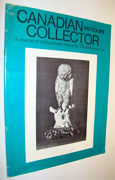 Image for Canadian Antiques Collector - a Journal of Antiques and Fine Arts: October 1967