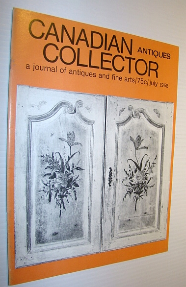 Image for Canadian Antiques Collector - a Journal of Antiques and Fine Arts: July 1968