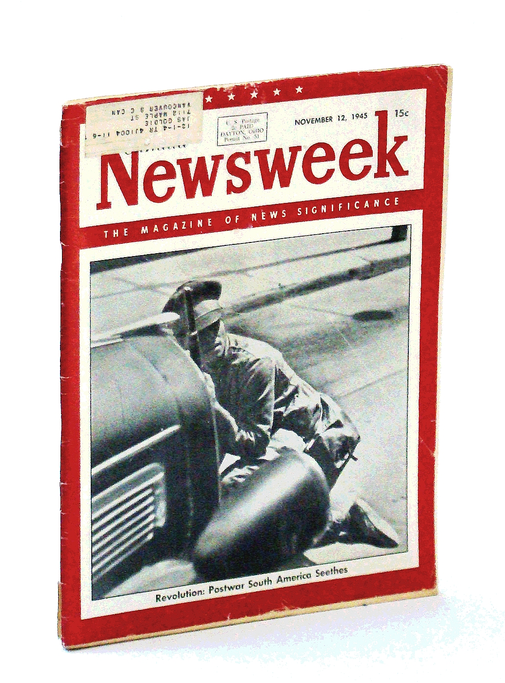 Image for Newsweek Magazine, November 12, 1945 *POSTWAR SOUTH AMERICA SEETHES WITH REVOLUTION*