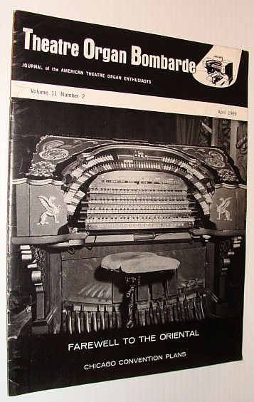 Image for Theatre Organ Bombarde, Journal of the American Theatre Organ Enthusiasts, April 1969 *The Chicago Stadium's Barton*