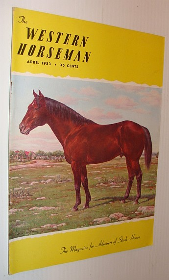 Image for The Western Horseman - The Magazine for Admirers of Stock Horses, April 1953