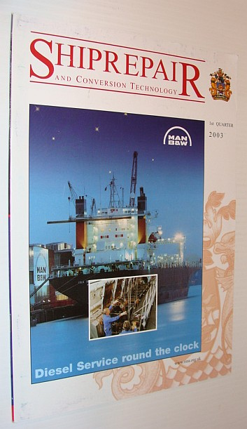 Image for ShipRepair (Ship Repair) and Conversion Technology, 1st Quarter 2003