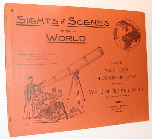 Image for Sights and Scenes of the World: A Series of Magnificent Photographic Views Embracing the World of Nature and Art, People's Series, No. 8, 16 December 1893