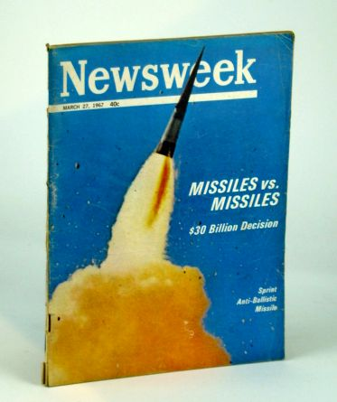 Image for Newsweek Magazine, March (Mar.) 27, 1967 -  Missiles Vs. Missiles