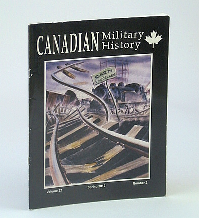 Image for Canadian Military History, Volume 22, Number 2, Spring 2013