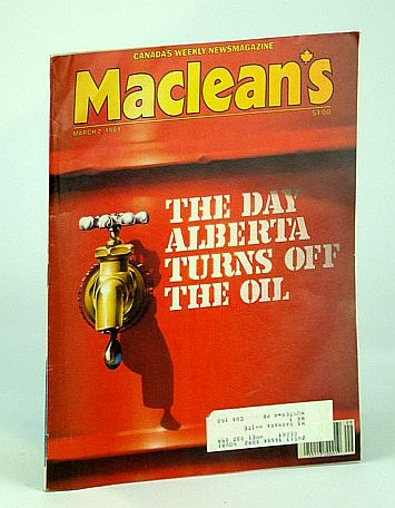 Image for Maclean's - Canada's Weekly Newsmagazine, March (Mar.) 2, 1981 - The Day Alberta Turns Off the Oil